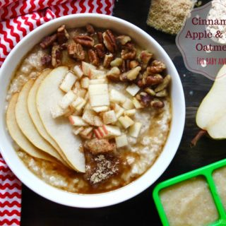 Cinnamon Apple and Pear Oatmeal for Baby and Family